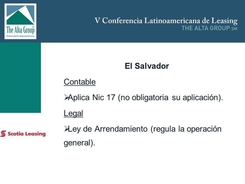 Insertar logo El Salvador Contable Aplica Nic 17 (no obligatoria su aplicación). Legal Ley de Arrendamiento (regula la operación general).