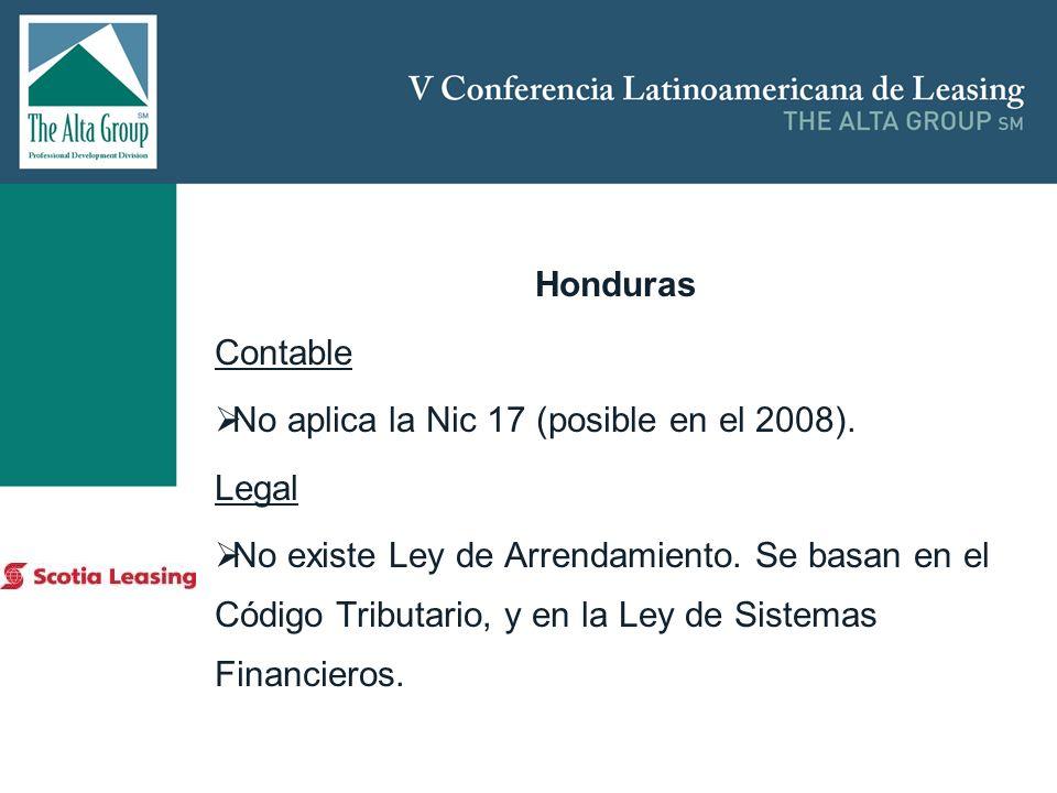 Insertar logo Honduras Contable No aplica la Nic 17 (posible en el 2008). Legal No existe Ley de Arrendamiento. Se basan en el Código Tributario, y en