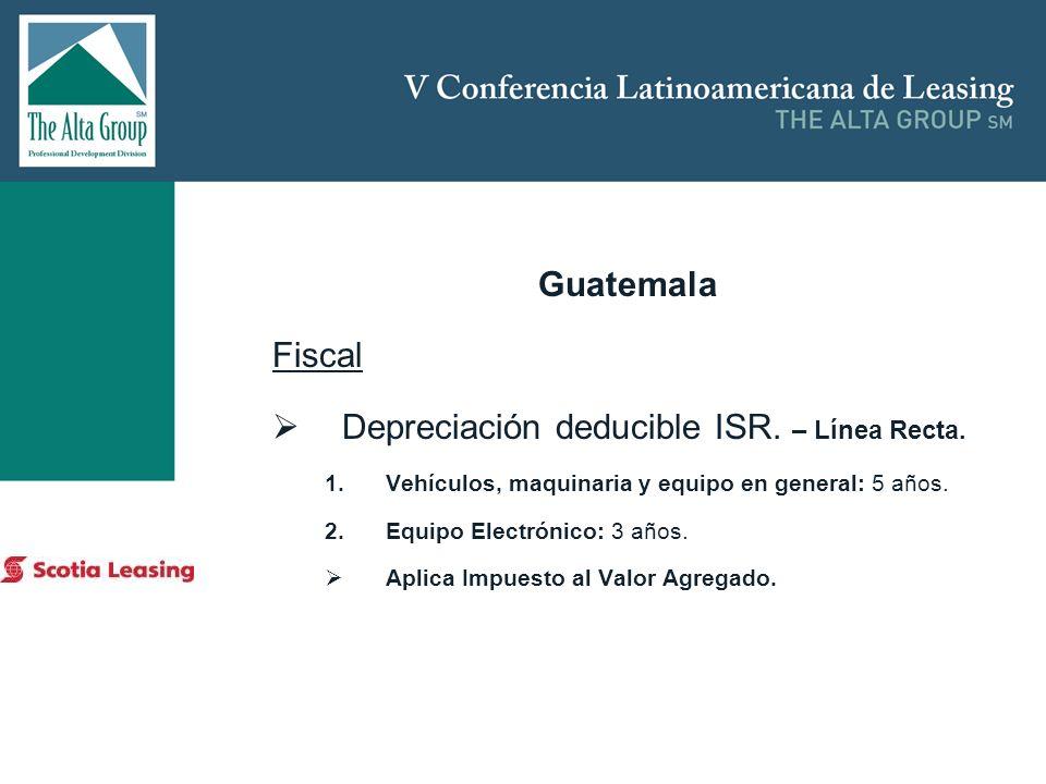 Insertar logo Guatemala Fiscal Depreciación deducible ISR. – Línea Recta. 1.Vehículos, maquinaria y equipo en general: 5 años. 2.Equipo Electrónico: 3