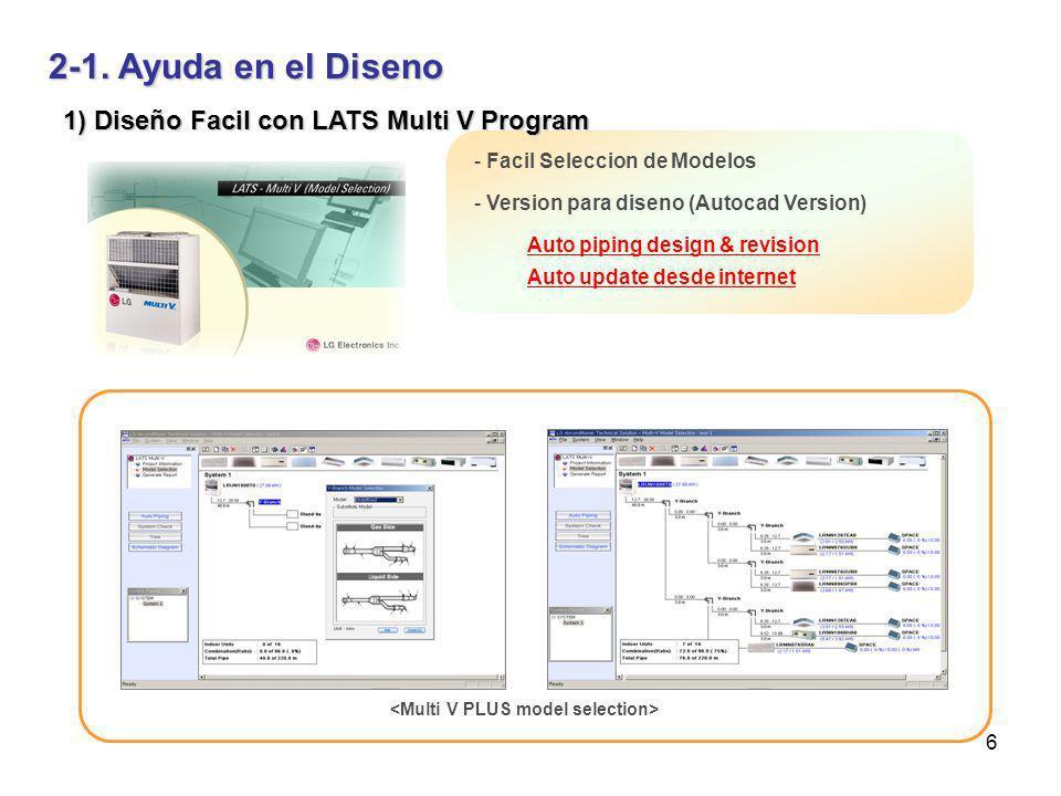 6 1) Diseño Facil con LATS Multi V Program - Facil Seleccion de Modelos - Version para diseno (Autocad Version) 2-1. Ayuda en el Diseno Auto piping de
