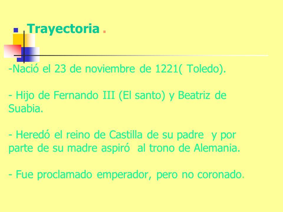 -Nació el 23 de noviembre de 1221( Toledo). - Hijo de Fernando III (El santo) y Beatriz de Suabia. - Heredó el reino de Castilla de su padre y por par