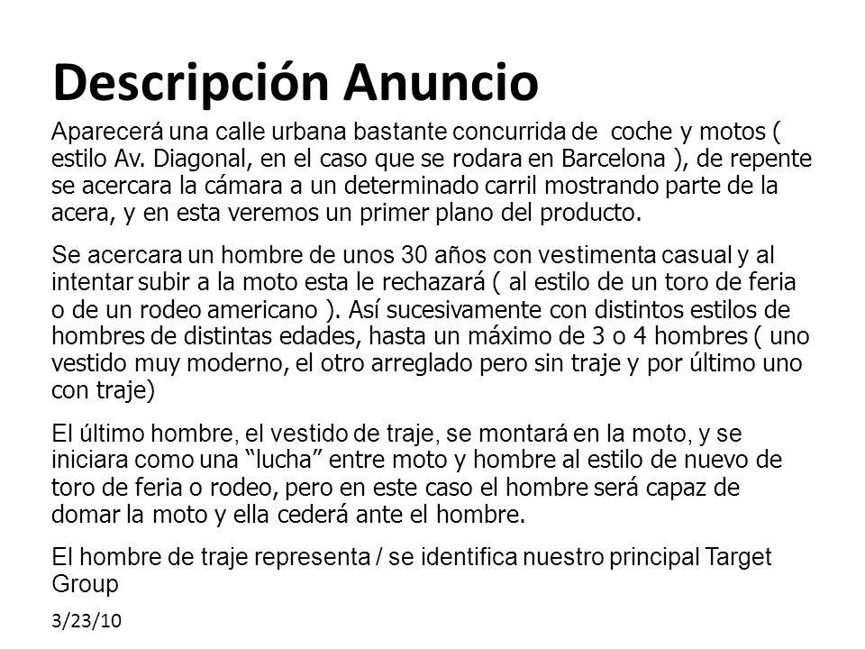 3/23/10 Descripción Anuncio Aparecerá una calle urbana bastante concurrida de coche y motos ( estilo Av. Diagonal, en el caso que se rodara en Barcelo