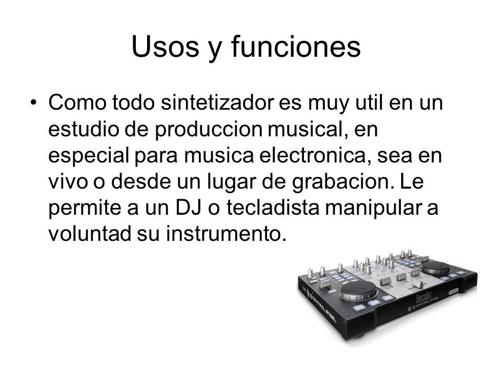 Usos y funciones Como todo sintetizador es muy util en un estudio de produccion musical, en especial para musica electronica, sea en vivo o desde un lugar de grabacion.