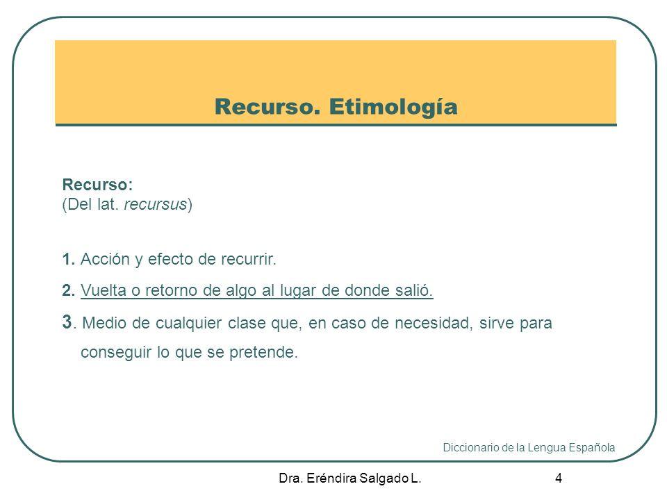 Dra.Eréndira Salgado L. 5 Recurso.