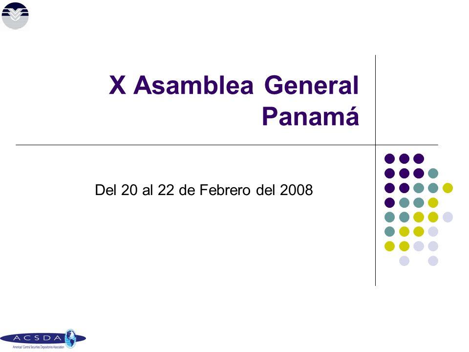 X Asamblea General Panamá Del 20 al 22 de Febrero del 2008
