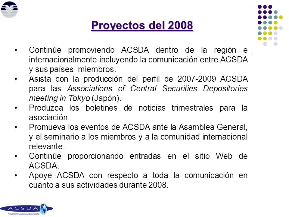 Continúe promoviendo ACSDA dentro de la región e internacionalmente incluyendo la comunicación entre ACSDA y sus países miembros.