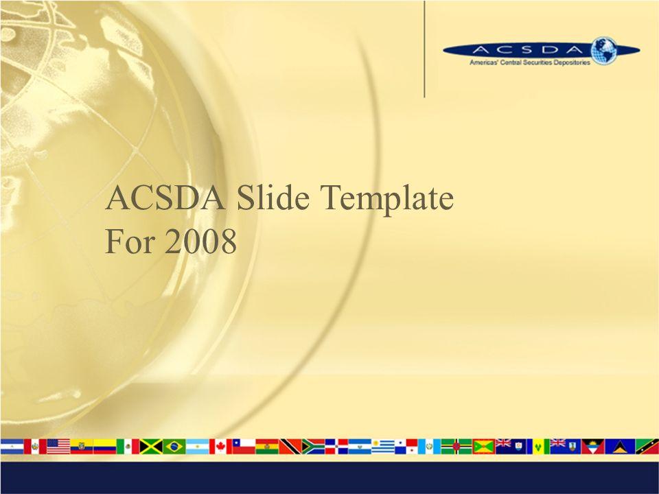 ACSDA Slide Template For 2008