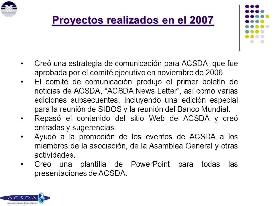 Creó una estrategia de comunicación para ACSDA, que fue aprobada por el comité ejecutivo en noviembre de 2006.