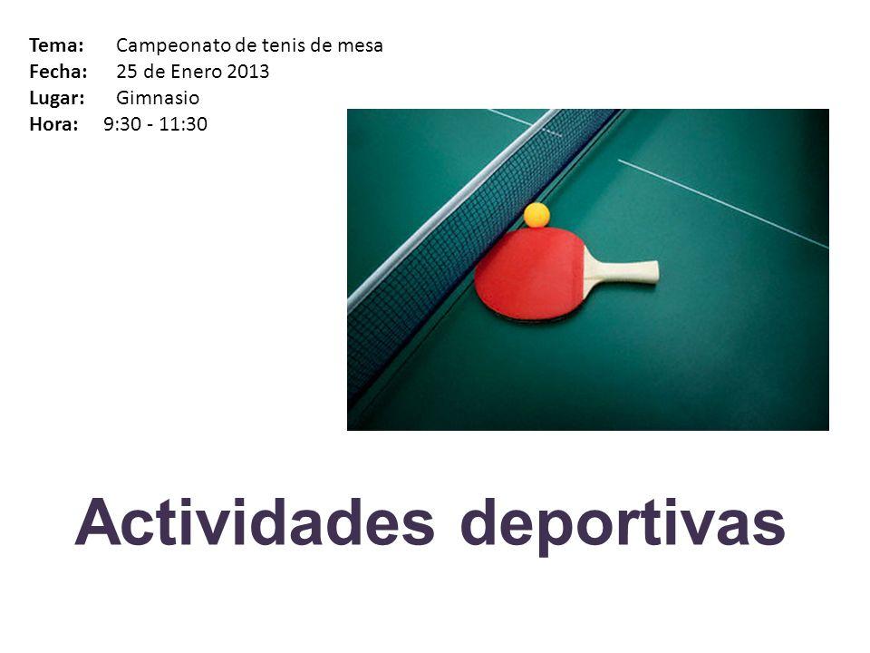 Actividades deportivas Tema: Partido profesores-alumnos Fecha: 25 de Enero 2013 Lugar: Pistas Hora: 11:30-12:30