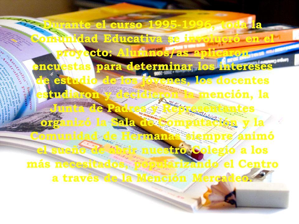 Durante el curso 1995-1996, toda la Comunidad Educativa se involucró en el proyecto: Alumnos/as aplicaron encuestas para determinar los intereses de e