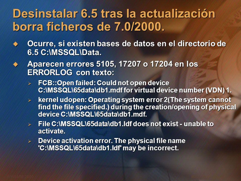 Microsoft Confidential 6 WWSMM 2000 Desinstalar 6.5 tras la actualización borra ficheros de 7.0/2000. Ocurre, si existen bases de datos en el director
