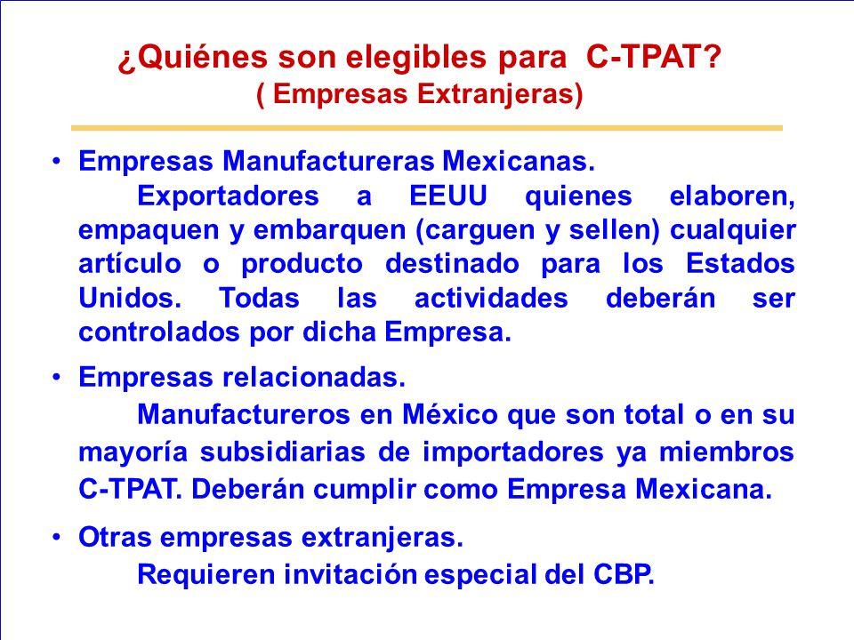 Empresas Manufactureras Mexicanas. Exportadores a EEUU quienes elaboren, empaquen y embarquen (carguen y sellen) cualquier artículo o producto destina