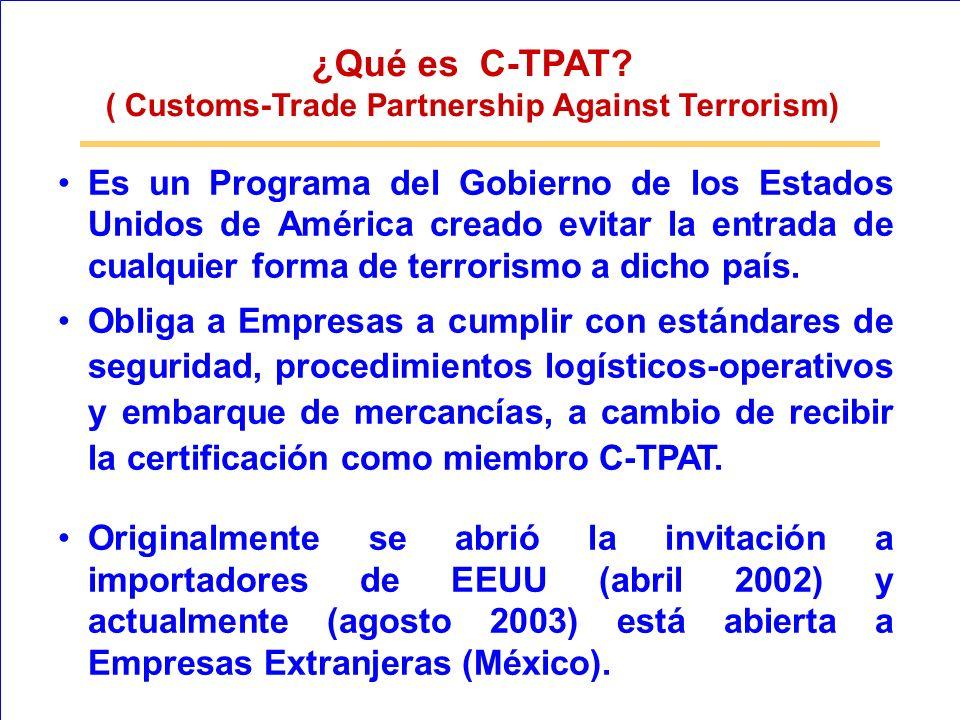 Es un Programa del Gobierno de los Estados Unidos de América creado evitar la entrada de cualquier forma de terrorismo a dicho país. Obliga a Empresas