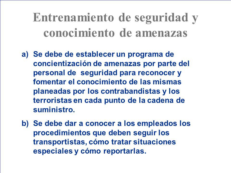 a)Se debe de establecer un programa de concientización de amenazas por parte del personal de seguridad para reconocer y fomentar el conocimiento de la