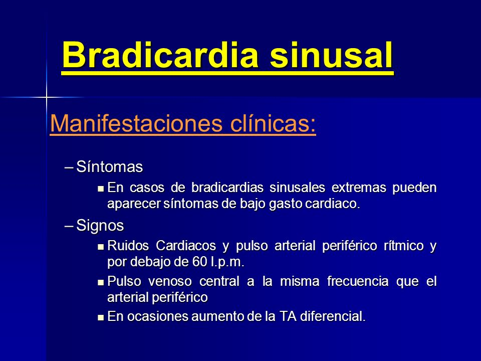 Bradicardia sinusal Causas: – Fisiológicas – Patológicas – Farmacológicas