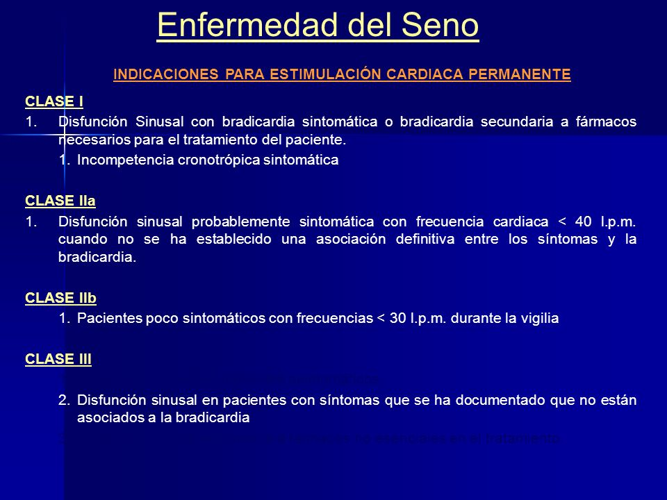 Enfermedad del Seno TRATAMIENTO Pacientes asintomáticos: Observación Pacientes síntomaticos: Si únicamente tienen algún episodio de ritmos rápidos aur