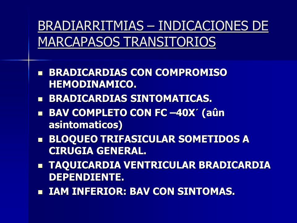 CONSIDERACIONES TERAPEUTICAS BR. SINTOMATICAS INCREMENTAR LA FC DE INMEDIATO ATROPINA ( I ) ATROPINA ( I ) MPT ( I ) MPT ( I ) DOPAMINA (IIb) DOPAMINA