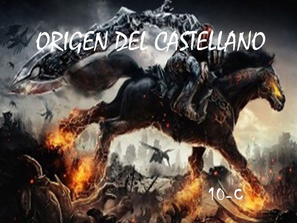 10-C ORIGEN DEL CASTELLANO