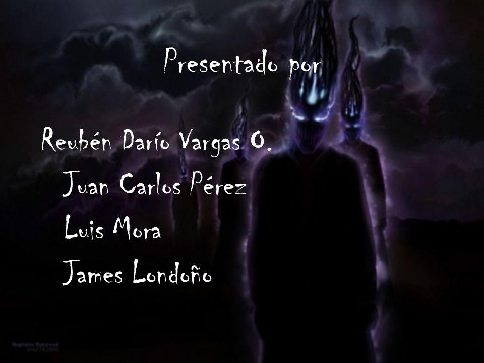 Presentado por Reubén Darío Vargas O. Juan Carlos Pérez Luis Mora James Londoño