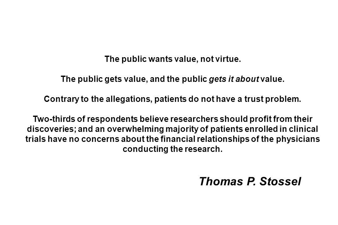 The public wants value, not virtue.The public gets value, and the public gets it about value.