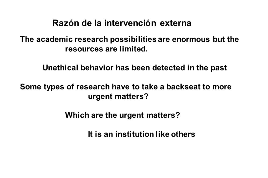 The academic research possibilities are enormous but the resources are limited. Unethical behavior has been detected in the past Some types of researc