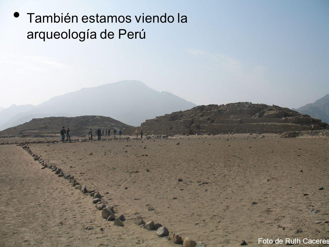También estamos viendo la arqueología de Perú Foto de Ruth Caceres