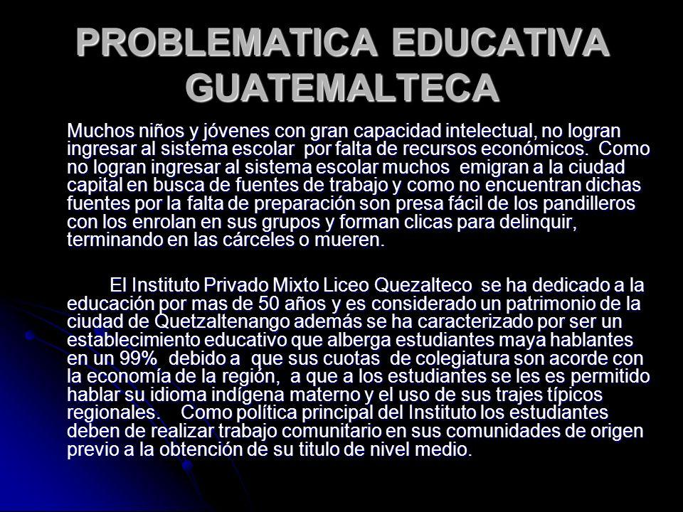 ALTERNATIVAS DE SOLUCION Para poder ayudar a muchos jóvenes (hombres y mujeres) Maya hablantes del altiplano Guatemalteco es necesario establecer algún convenio de cooperación entre una institución educativa del extranjero con el Instituto Privado Mixto Liceo Quezalteco que es una organización educativa legalmente constituida.