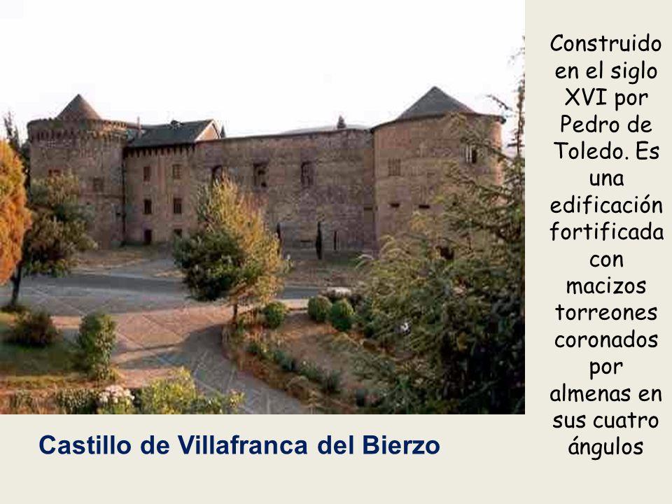 Castillo de Villafranca del Bierzo Construido en el siglo XVI por Pedro de Toledo.