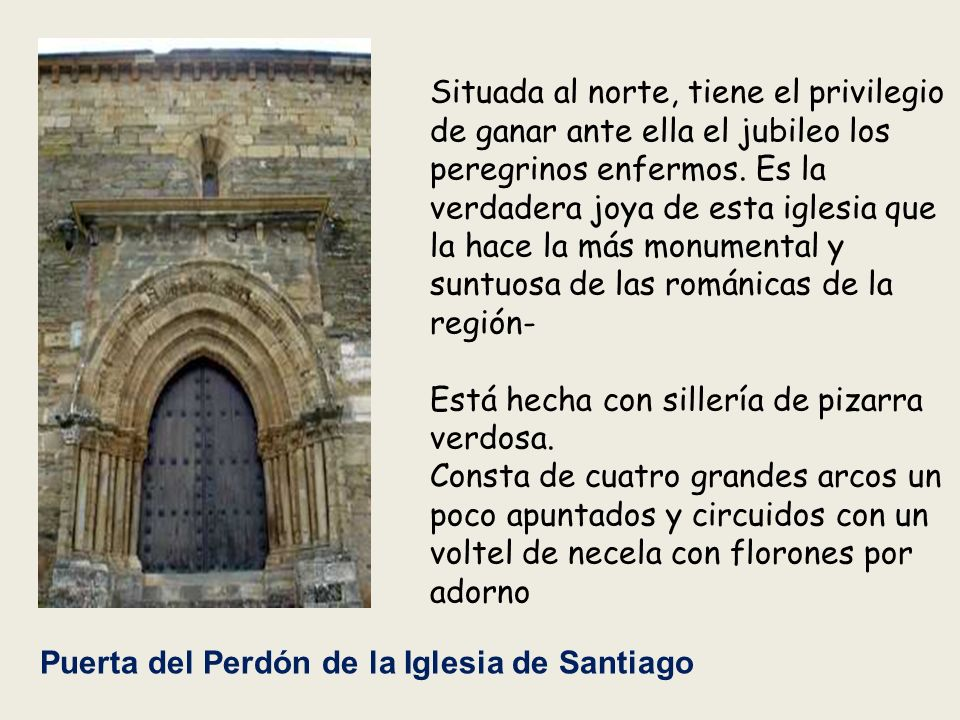 Iglesia de Santiago Románica del siglo XII. Consta de una sola nave con techumbre de madera y solo dos contrafuertes en los puntos dónde comienza la c