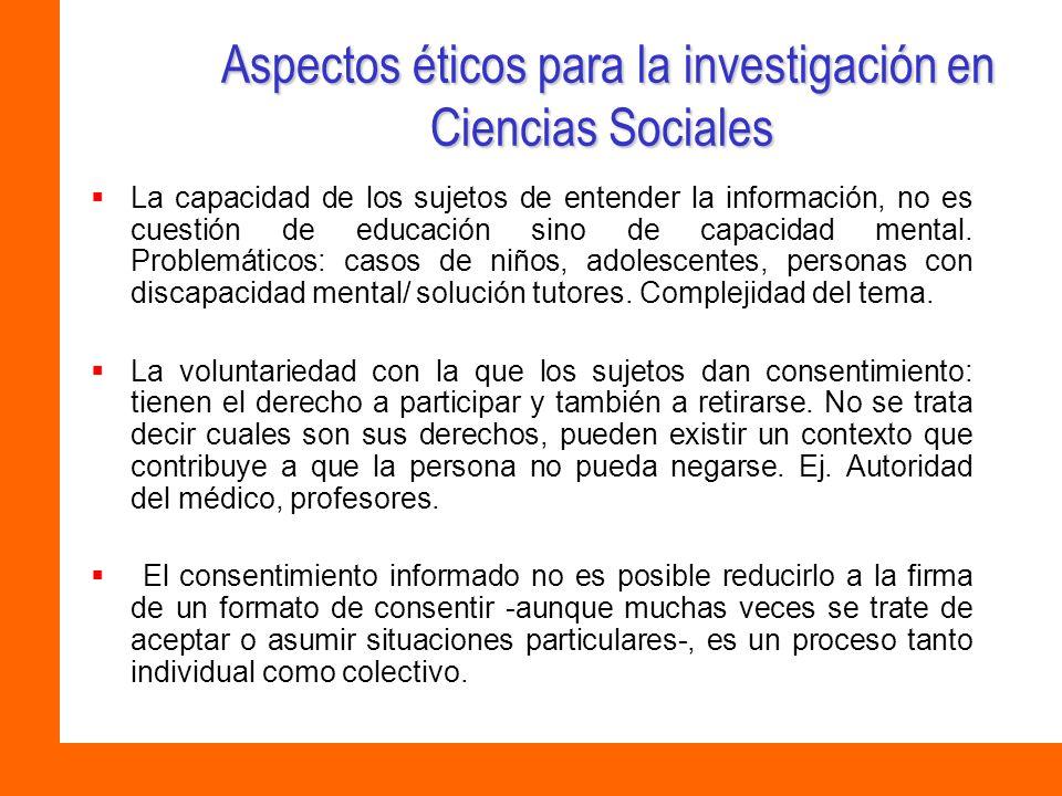 Aspectos éticos para la investigación en Ciencias Sociales Aspectos éticos para la investigación en Ciencias Sociales La capacidad de los sujetos de e