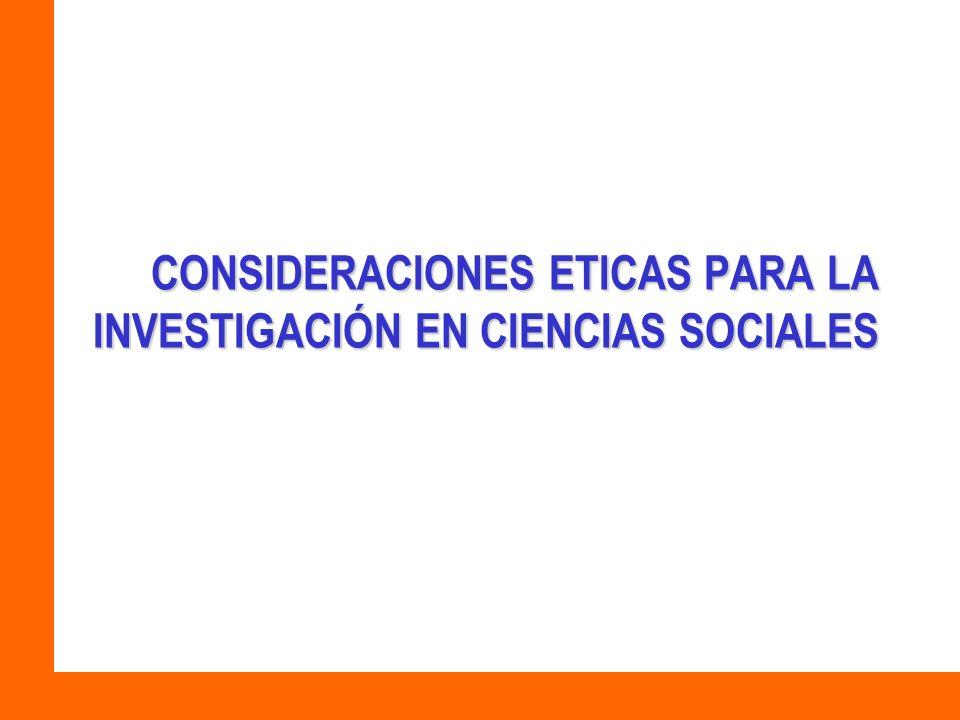CONSIDERACIONES ETICAS PARA LA INVESTIGACIÓN EN CIENCIAS SOCIALES
