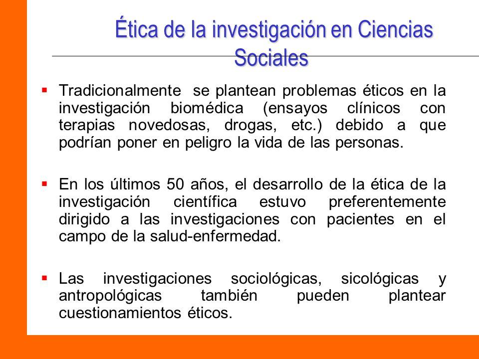 Ética de la investigación en Ciencias Sociales Ética de la investigación en Ciencias Sociales Tradicionalmente se plantean problemas éticos en la inve