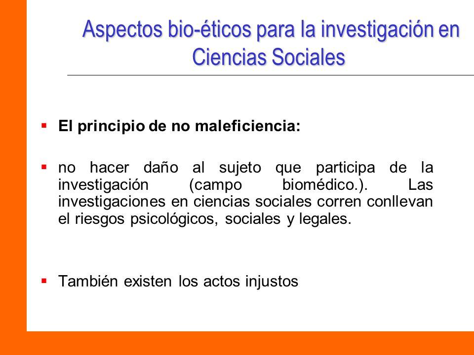 Aspectos bio-éticos para la investigación en Ciencias Sociales Aspectos bio-éticos para la investigación en Ciencias Sociales El principio de no malef