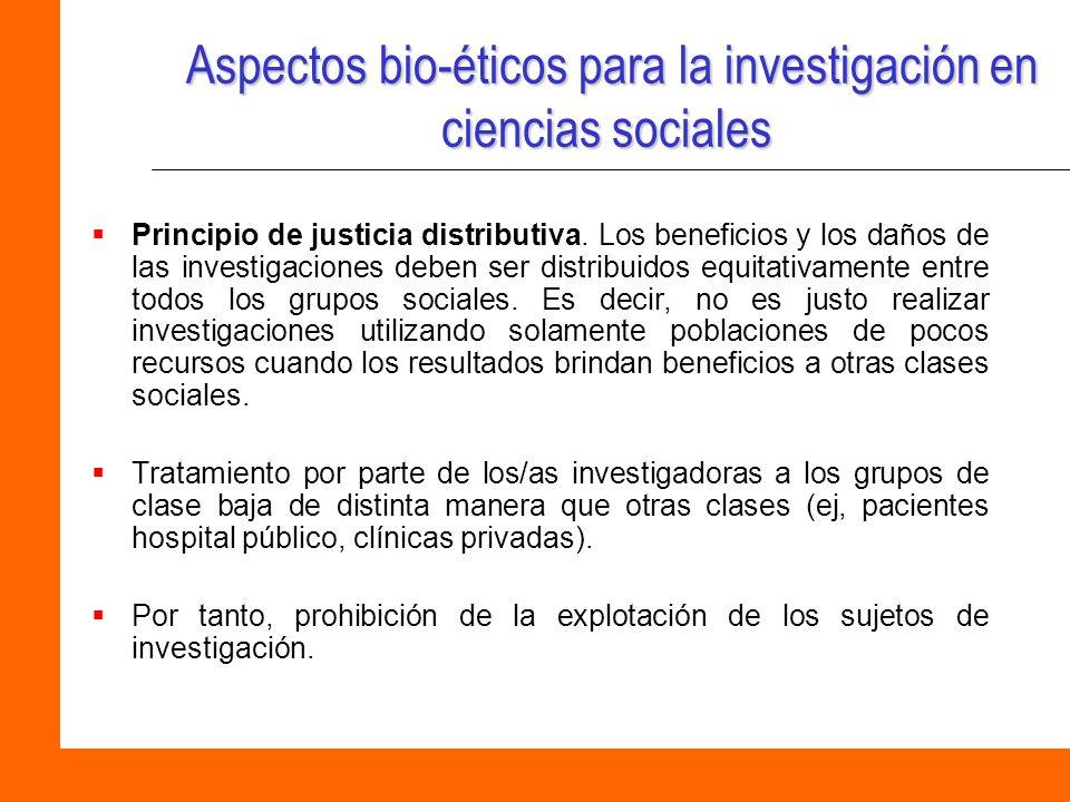 Aspectos bio-éticos para la investigación en ciencias sociales Aspectos bio-éticos para la investigación en ciencias sociales Principio de justicia di