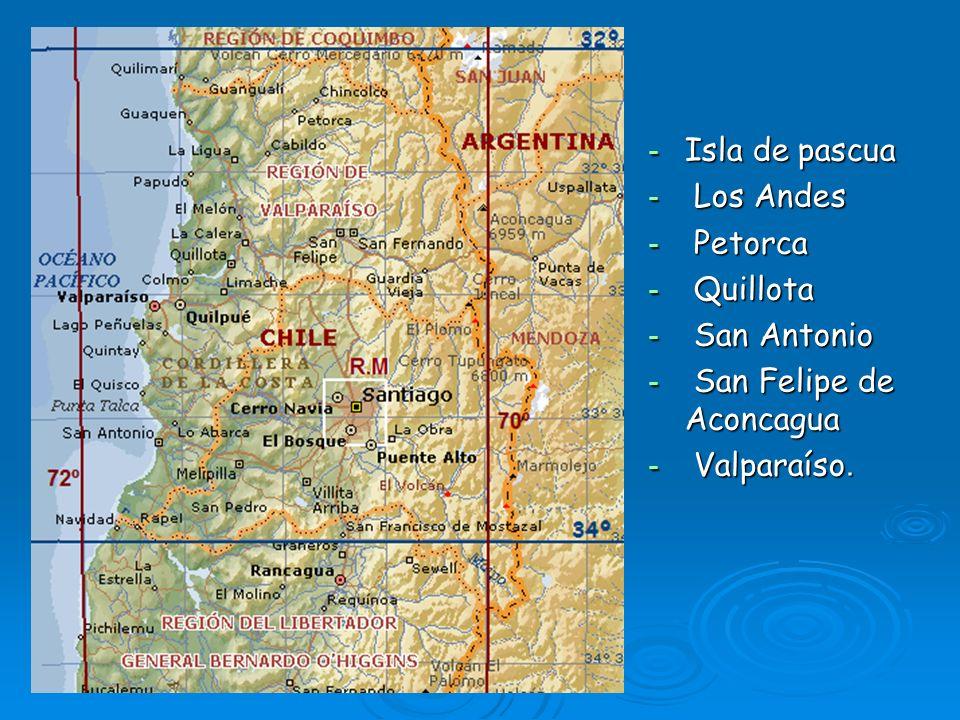 - Isla de pascua - Los Andes - Petorca - Quillota - San Antonio - San Felipe de Aconcagua - Valparaíso.