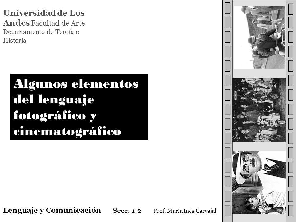 Universidad de Los Andes Facultad de Arte Departamento de Teoría e Historia Lenguaje y Comunicación Secc. 1-2 Prof. María Inés Carvajal Algunos elemen