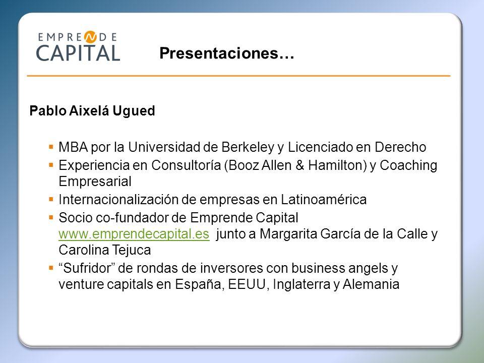 Pablo Aixelá Ugued MBA por la Universidad de Berkeley y Licenciado en Derecho Experiencia en Consultoría (Booz Allen & Hamilton) y Coaching Empresaria