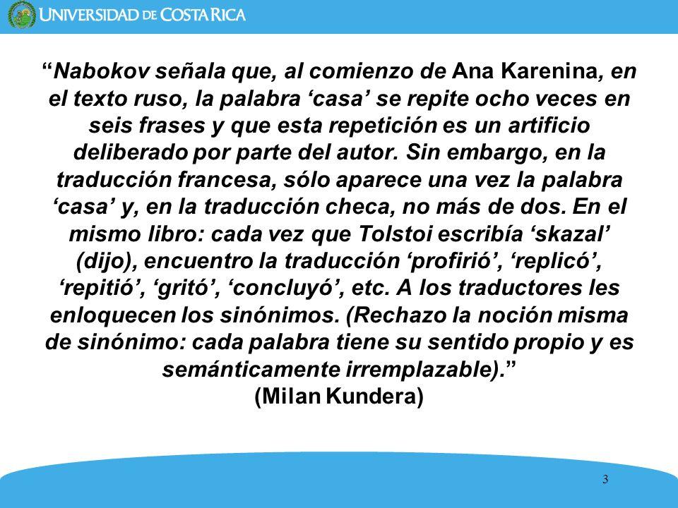 3 Nabokov señala que, al comienzo de Ana Karenina, en el texto ruso, la palabra casa se repite ocho veces en seis frases y que esta repetición es un a