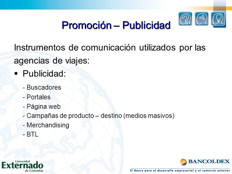Promoción – Publicidad Instrumentos de comunicación utilizados por las agencias de viajes: Publicidad: - Buscadores - Portales - Página web - Campañas