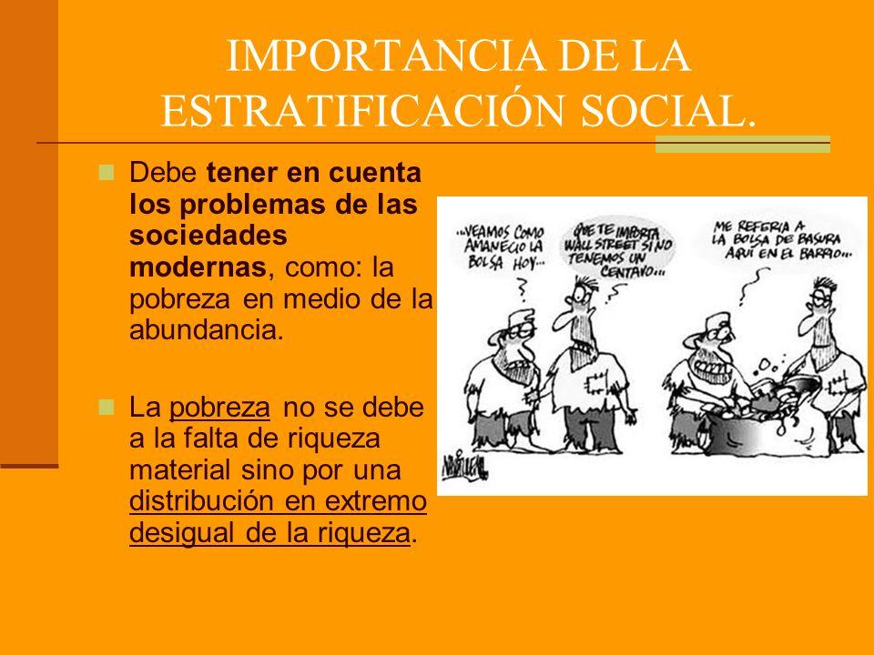IMPORTANCIA DE LA ESTRATIFICACIÓN SOCIAL.