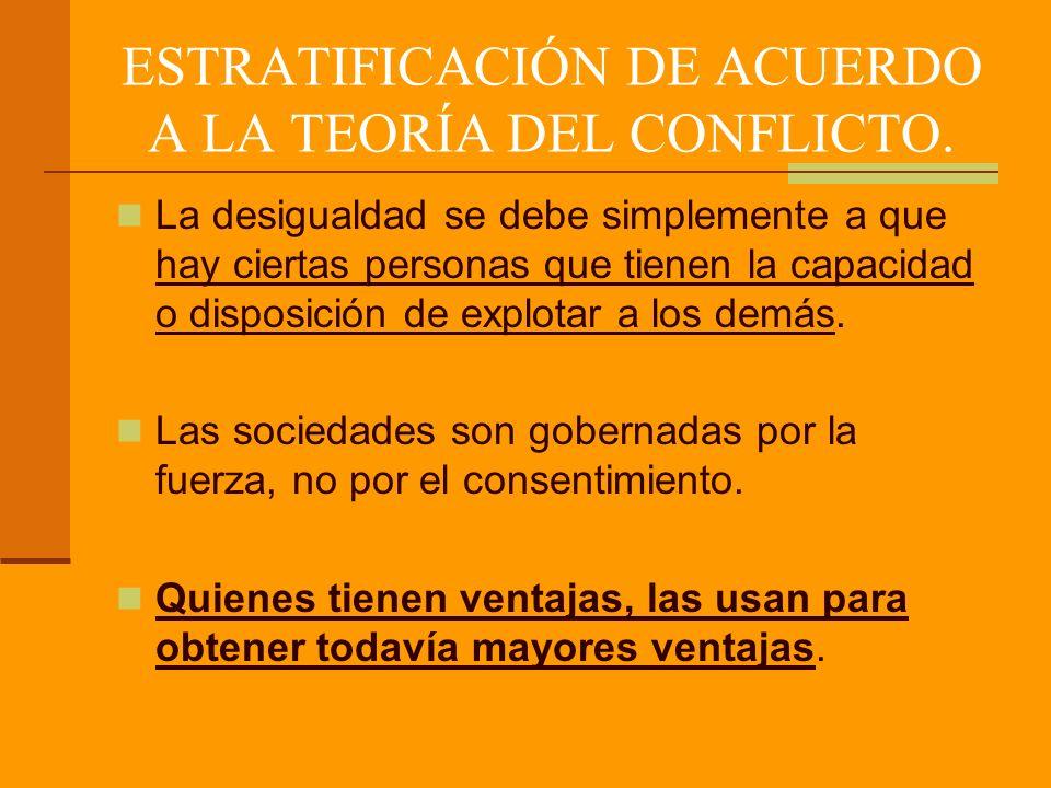 ESTRATIFICACIÓN DE ACUERDO A LA TEORÍA DEL CONFLICTO.
