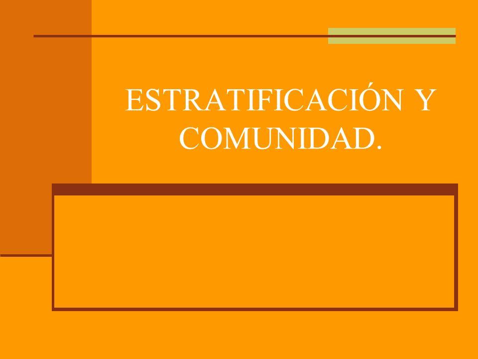 ESTRATIFICACIÓN Y COMUNIDAD.