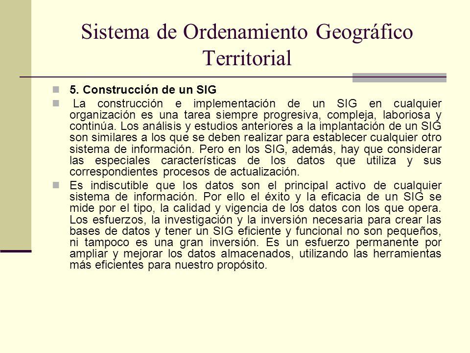 5. Construcción de un SIG La construcción e implementación de un SIG en cualquier organización es una tarea siempre progresiva, compleja, laboriosa y