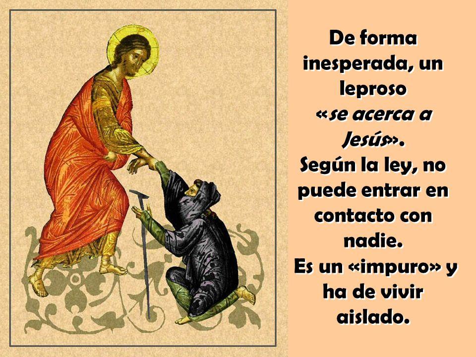 De forma inesperada, un leproso «se acerca a Jesús».
