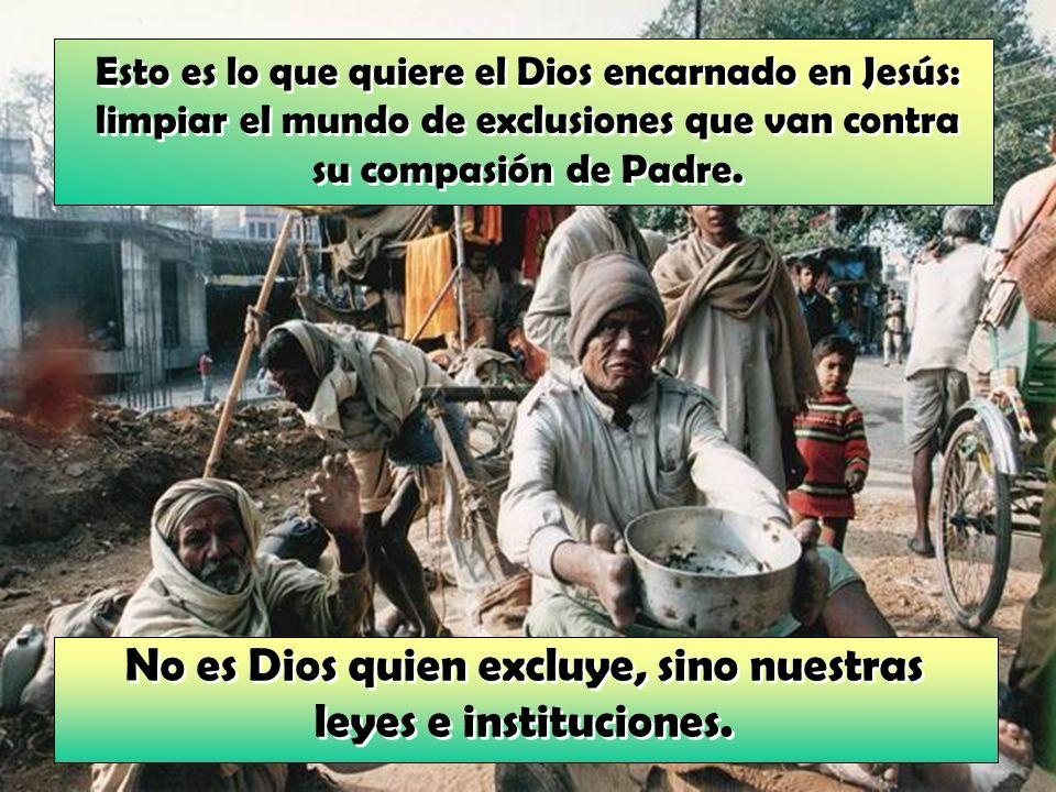 No es Dios quien excluye, sino nuestras leyes e instituciones.
