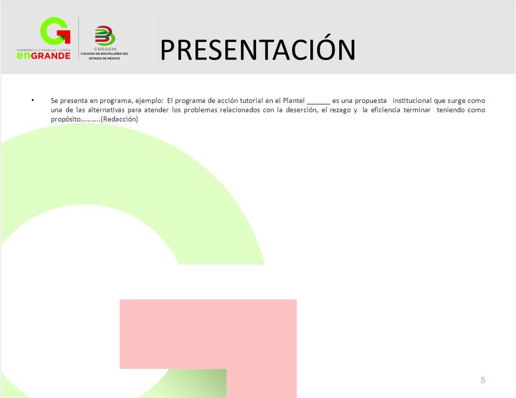 PRESENTACIÓN Se presenta en programa, ejemplo: El programa de acción tutorial en el Plantel ______ es una propuesta institucional que surge como una d
