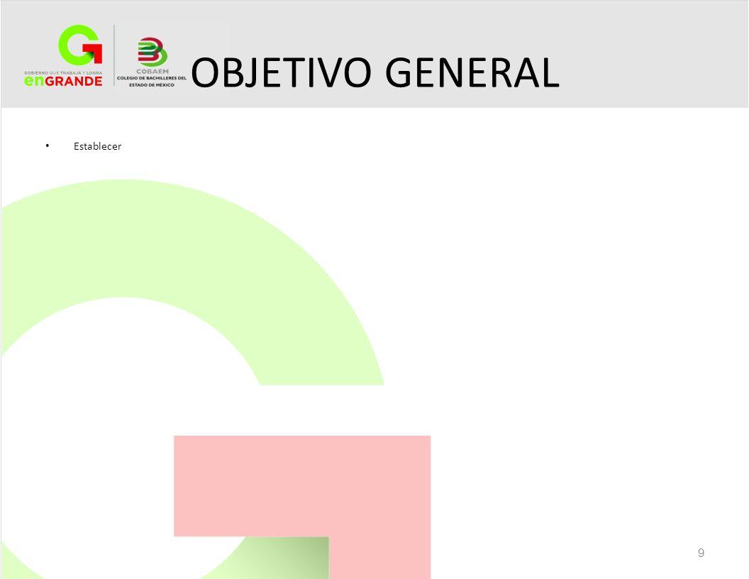 OBJETIVO GENERAL Establecer 9