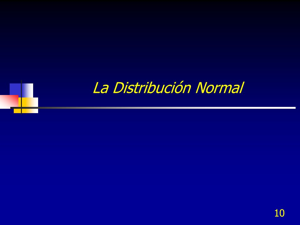 10 La Distribución Normal
