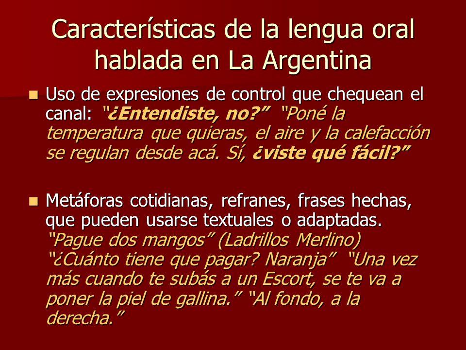 Características de la lengua oral hablada en La Argentina Uso de onomatopeyas: Uso de onomatopeyas: En humor, ¡Ja.