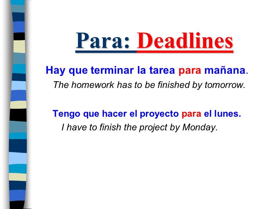 Para: Deadlines Hay que terminar la tarea para mañana.